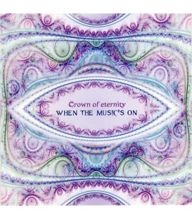 When the Music's On - Crown of Eternity CD With When The Music's On, Crown of Eternity create a richly expressive sonic palette