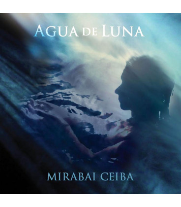 Agua de Luna - Mirabai Ceiba CD
